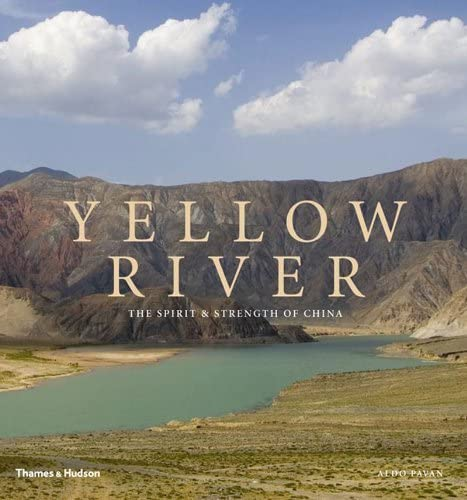 Yellow River: the spirit and strength of China: Pavan, Aldo