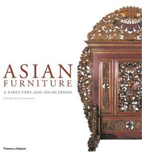 Asian Furniture: A Directory and Sourcebook: Moss, Peter