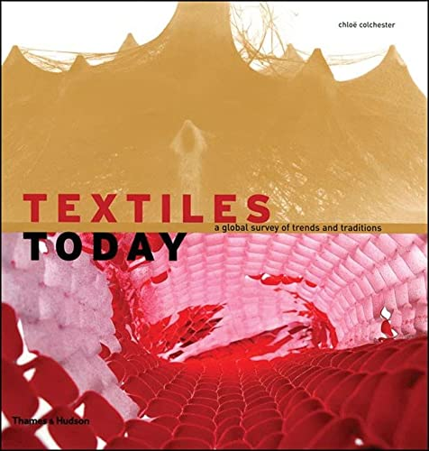Textiles Today: A Global Survey of Trends and Traditions (Hardback): Chloe Colchester