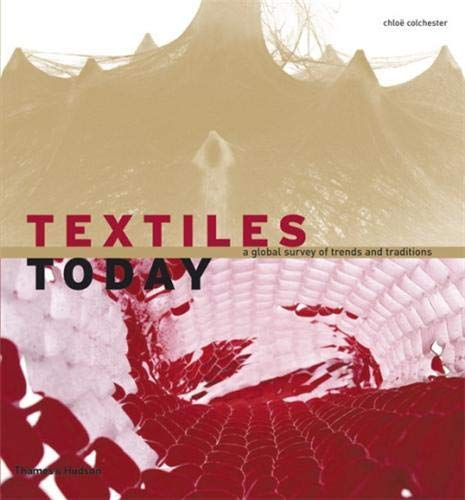 9780500513811: Textiles Today: A Global Survey of Trends and Traditions