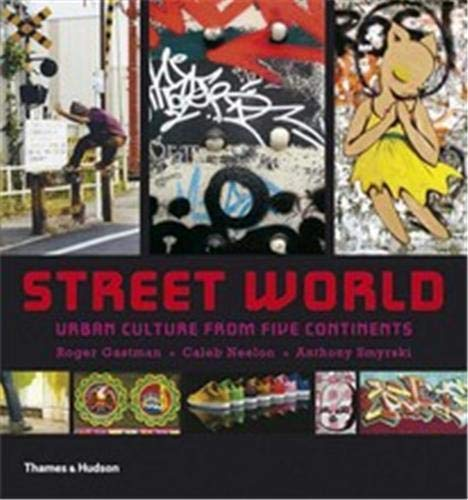 9780500513859: Street World: Urban Culture from Five Continents (Street Graphics / Street Art)
