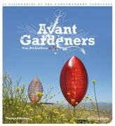 9780500513934: Avant Gardeners: 50 Visionaries Of The Contemporary Landscape