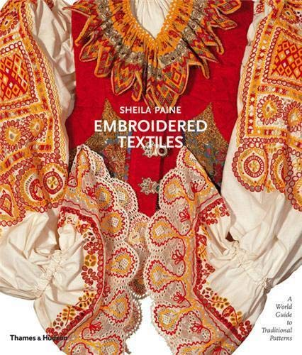 9780500513941: Embroidered Textiles: A World Guide to Traditional Patterns
