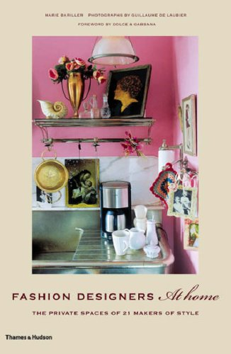 9780500513965: Fashion Designers at Home: The Private Spaces of 21 Makers of Style