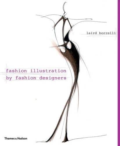 Fashion Illustration By Fashion Designers: Laird Borrelli