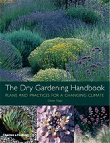 9780500514078: The Dry Gardening Handbook: Plants and Practices for a Changing Climate