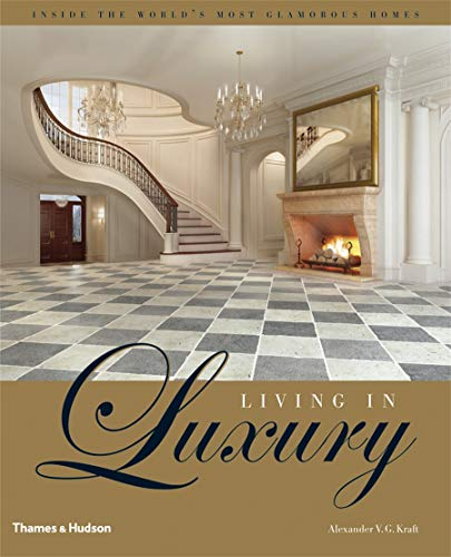 9780500514177: Living in Luxury: Inside the World's Most Glamorous Homes