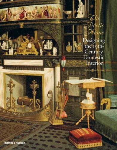 The Poetic Home: Designing the 19th-Century Domestic Interior (Hardback): Stefan Muthesius