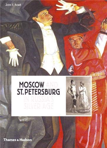 9780500514337: Russia's Silver Age: Moscow and St Petersburg, 1900-1920. by John E. Bowlt