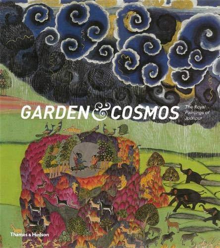 9780500514436: Garden & Cosmos: The Royal Paintings of Jodhpur