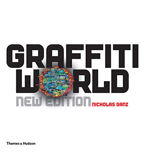 9780500514696: Graffiti World: Street Art from Five Continents (Street Graphics / Street Art)