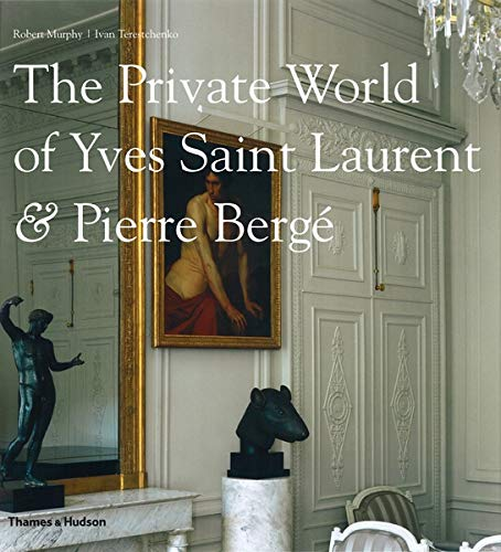 9780500514818: The Private World of Yves Saint-Laurent & Pierre Berge /Anglais