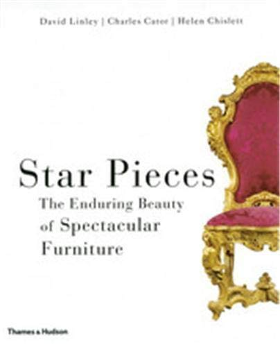 Star Pieces : the Enduring beauty of Spectacular Furniture