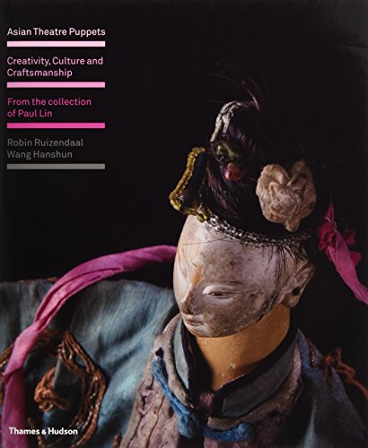 9780500514900: Asian Theatre Puppets: Creativity, Culture and Craftsmanship: From the Collection of Paul Lin
