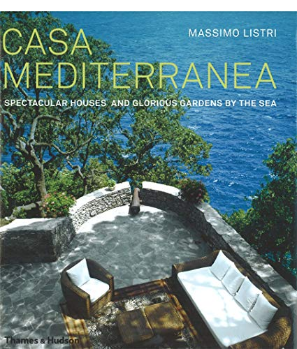 9780500514948: Casa Mediterranea: Spectacular Houses and Glorious Gardens By The Sea