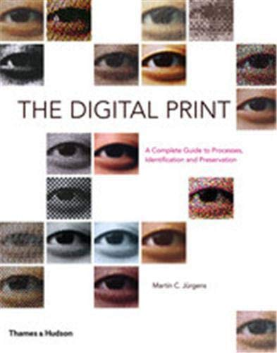 9780500514986: The Digital Print: The Complete Guide to Processes, Identification and Preservation