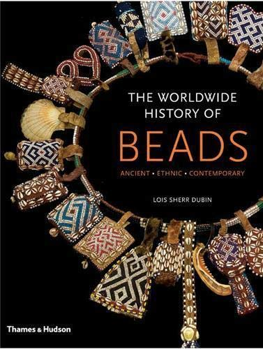 9780500515006: The Worldwide History of Beads: Ancient . Ethnic . Contemporary