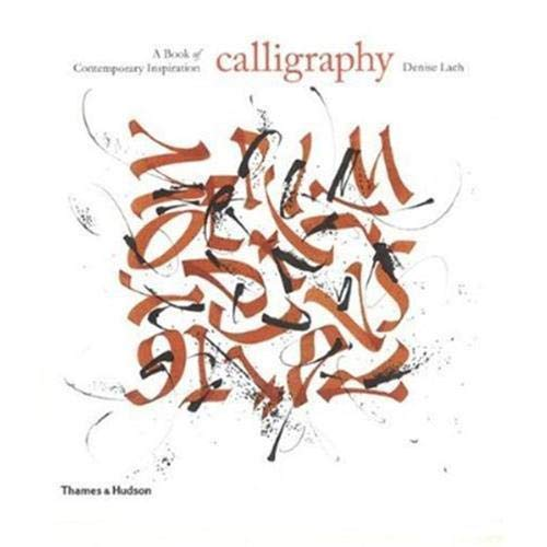 9780500515044: Calligraphy: A Book of Contemporary Inspiration