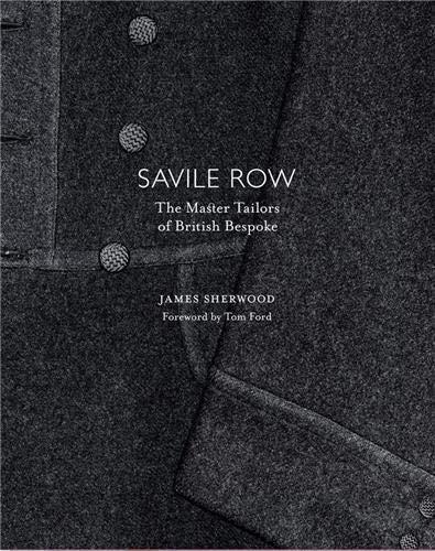 9780500515242: Savile Row: The Master Tailors of British Bespoke