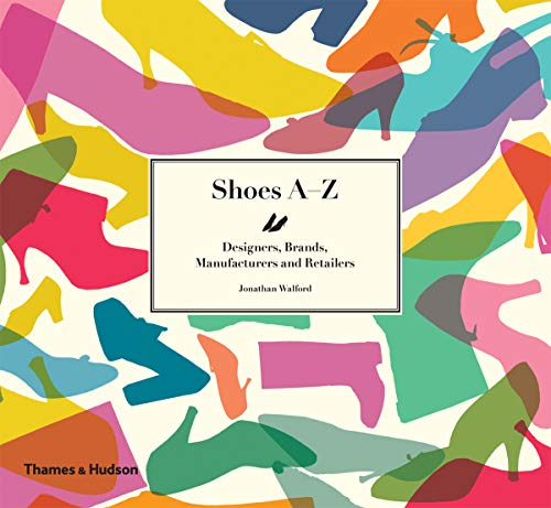 9780500515266: Shoes A-Z: Designers, Brands, Manufacturers and Retailers