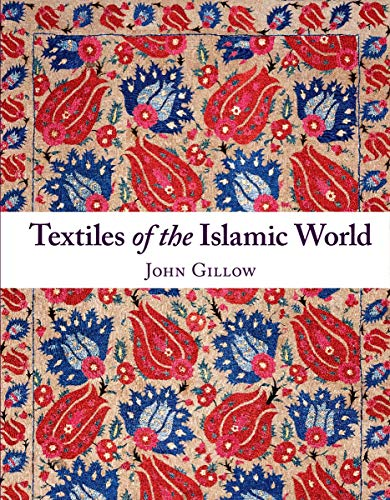 9780500515273: Textiles of the Islamic World