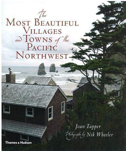 9780500515341: The Most Beautiful Villages and Towns of the Pacific Northwest