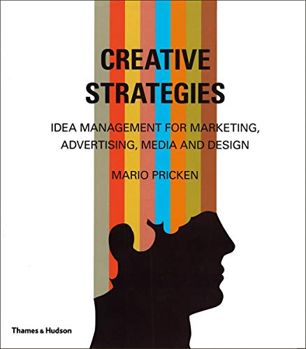 Creative Strategies: Idea Management for Marketing, Advertising, Media and Design (Hardcover): ...