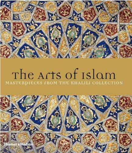 9780500515549: The Arts of Islam: Masterpieces from the Khalili Collection
