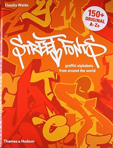9780500515594: Street Fonts: Graffiti Alphabets from Around the World (Street Graphics / Street Art)