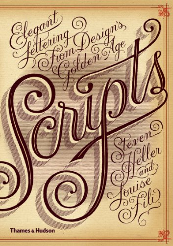 Scripts: Elegant Lettering from Design's Golden Age (9780500515686) by Steven Heller; Louise Fili