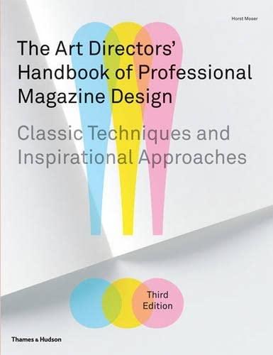 The Art Directors' Handbook of Professional Magazine Design: Moser, Horst