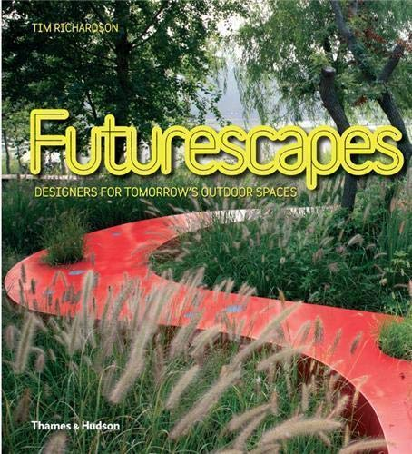 9780500515778: Futurescapes: Designers for Tomorrow's Outdoor Spaces