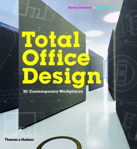 Total Office Design: 50 Contemporary Workplaces: Zumstein, Kerstin; Parton, Helen