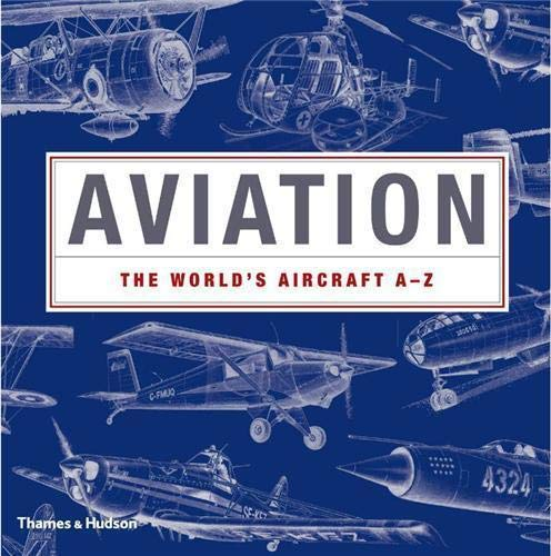 9780500515952: Aviation: The World's Aircraft A-Z