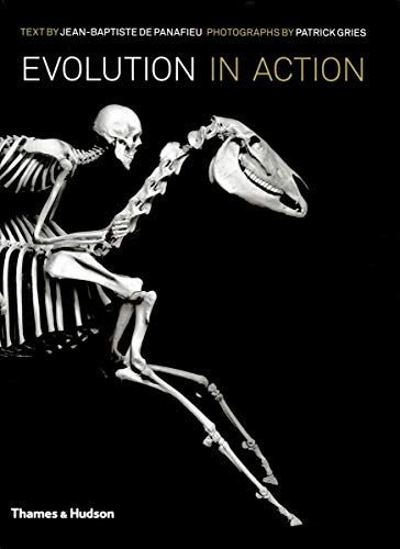 9780500515983: Evolution in Action: Natural History Through Spectacular Skeletons. Jean-Baptiste de Panafieu and Patrick Gries