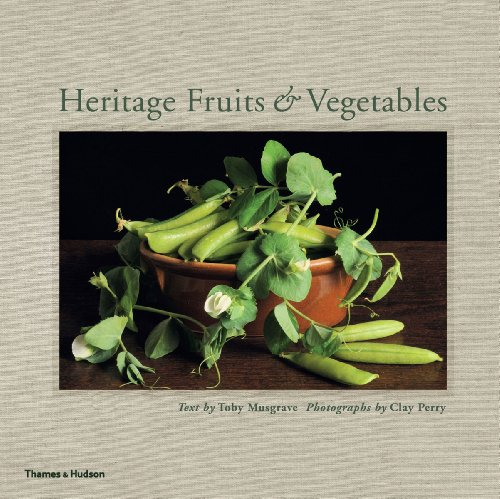 9780500516133: Heritage Fruits & Vegetables. by Toby Musgrave, Clay Perry