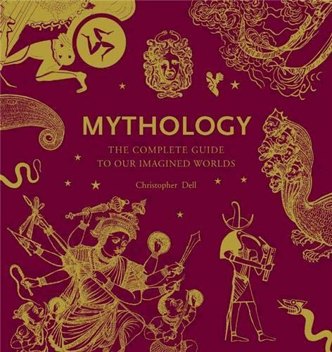 9780500516157: Mythology: The Complete Guide to Our Imagined Worlds