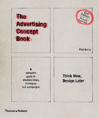 9780500516232: The Advertising Concept Book: Think Now, Design Later. Pete Barry