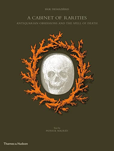 9780500516348: A Cabinet of Rarities: Antiquarian Obsessions and The Spell of Death