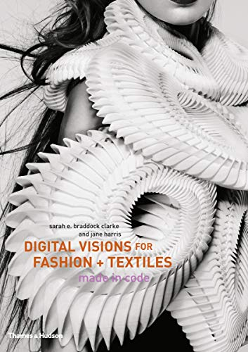 9780500516447: Digital Visions for Fashion + Textiles: Made in Code