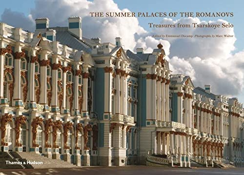 9780500516478: The Summer Palaces of the Romanovs: Treasures from Tsarskoye Selo