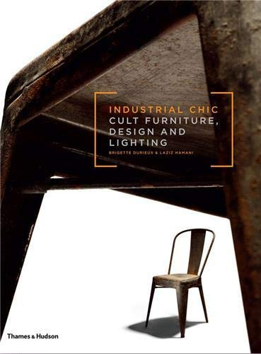 9780500516638: Industrial Chic: Cult Furniture, Design and Lighting