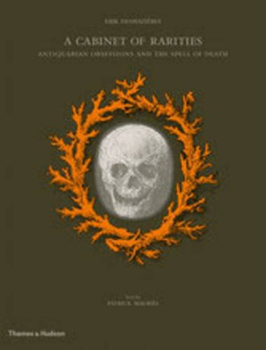 9780500516676: A Cabinet of Rarities: Antiquarian Obsessions and the Spell of Death