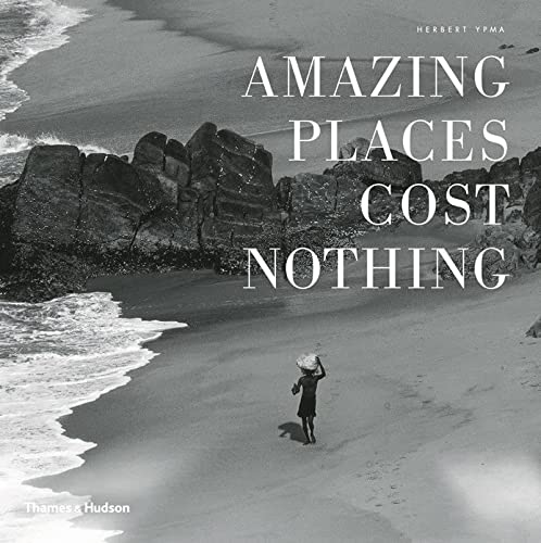 9780500516744: Amazing Places Cost Nothing: The New Golden Age of Authentic Travel