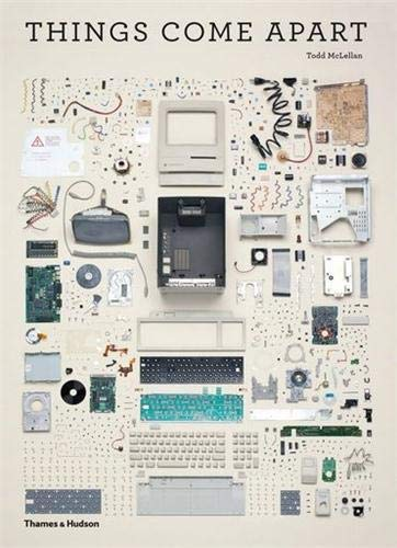 9780500516768: Things Come Apart: A Teardown Manual for Modern Living