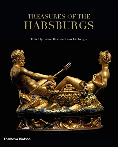 Treasures of the Habsburgs (Hardback): Sabine Haag