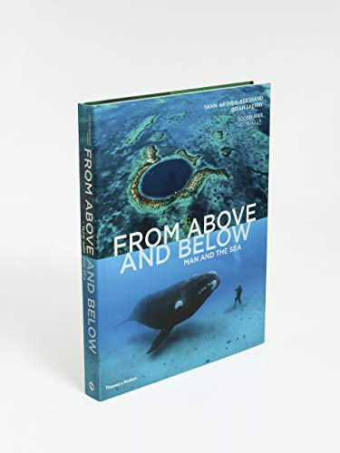 From Above and Below: Man and the Sea (Hardback): Yann Arthus-Bertrand, Brian Skerry