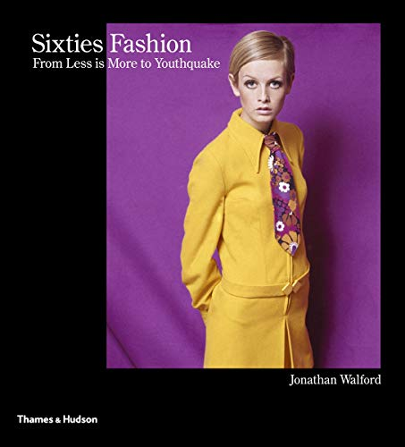 9780500516935: Sixties Fashion: From Less Is More to Youthquake