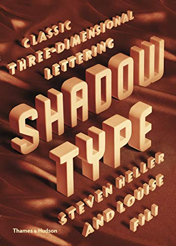 Shadow Type: Classic Three-Dimensional Lettering (0500516995) by Heller, Steven; Fili, Louise
