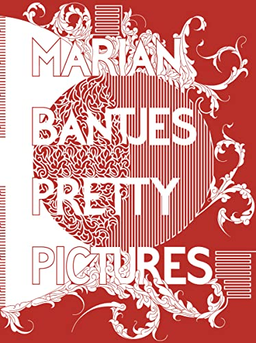 Marian Bantjes: The Complete Graphic Art (Hardback): Marian Bantjes, Rick Poynor